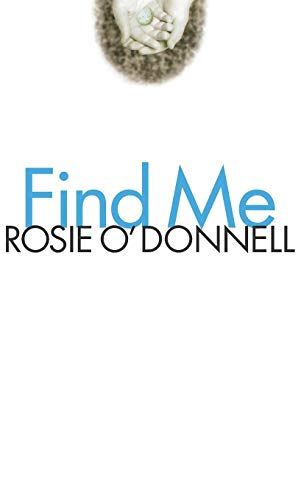 Find Me By Rosie O'Donnell