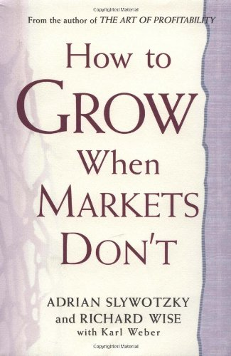 How to Grow When Markets Dont By Slywotzky