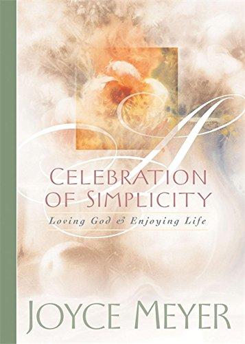 Celebration of Simplicity By Joyce Meyer