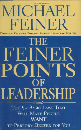 The Feiner Points of Leadership By Michael Feiner