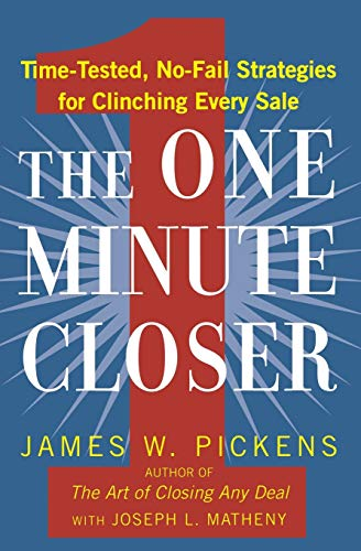 The One Minute Closer By James William Pickens