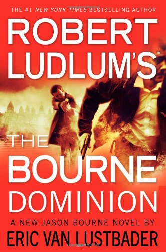 Robert Ludlum's (Tm) the Bourne Dominion By Eric Van Lustbader