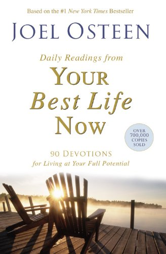 Daily Readings from Your Best Life Now By Joel Osteen