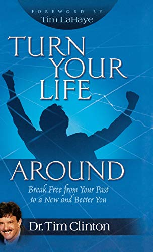 Turn Your Life Around By Tim Clinton