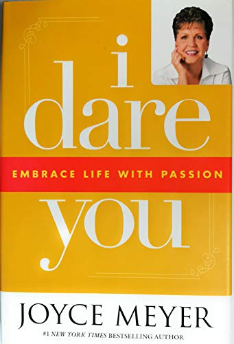 I Dare You: Embrace Life with Passion Edition: reprint By Joyce Meyer