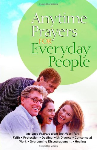 Anytime Prayers for Everyday People By Faith Words