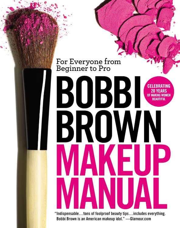 Bobbi Brown Makeup Manual By Bobbi Brown