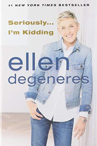 Seriously.I'm Kidding By Ellen DeGeneres