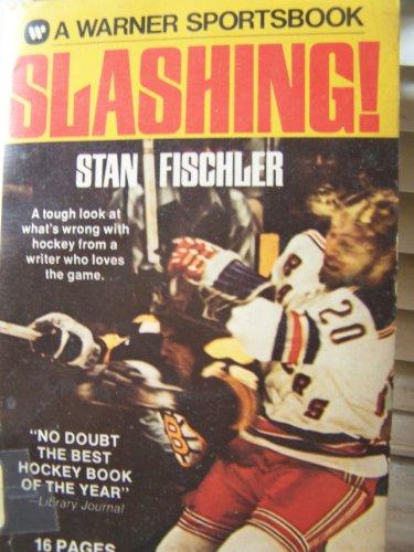 Slashing! Hockey's Most Knowledgeable Critic Tells