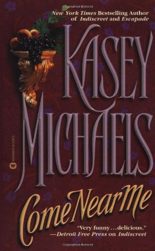 Come near ME By Kasey Michaels