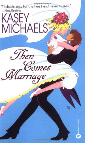 Then Comes Marriage By Kasey Michaels