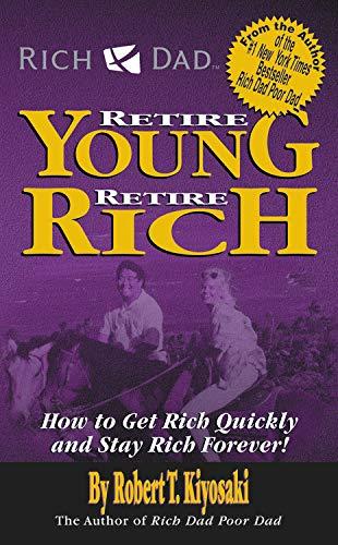 Rich Dad's Retire Young Retire Rich By ROBERT T KIYOSAKI