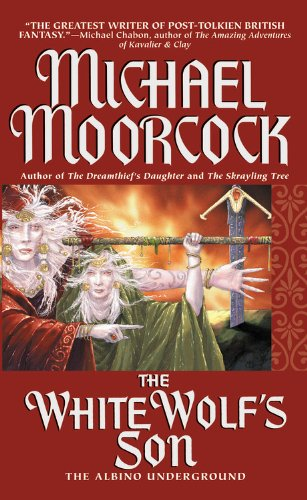 The White Wolf's Son By Michael Moorcock