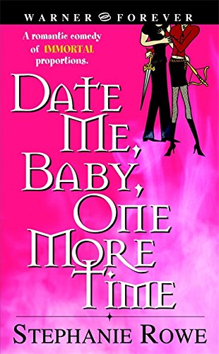Date Me Baby, One More Time (Immortally Sexy) By Stephanie Rowe