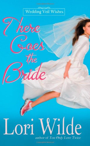 There Goes the Bride By Lori Wilde