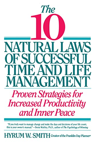 10 Natural Laws of Successful Time and Life Management By A. Smith