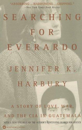 Searching for Everardo By Jennifer K Harbury