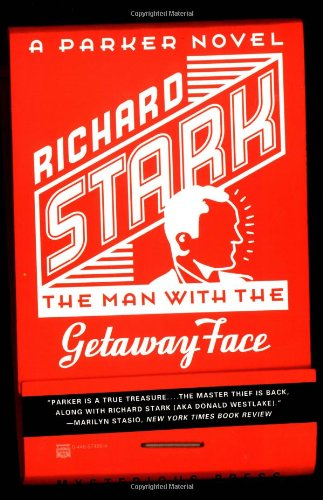 Man with the Getaway Face By Richard Stark