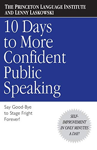 10 Days to More Confident Public Speaking By Lenny  Laskowski