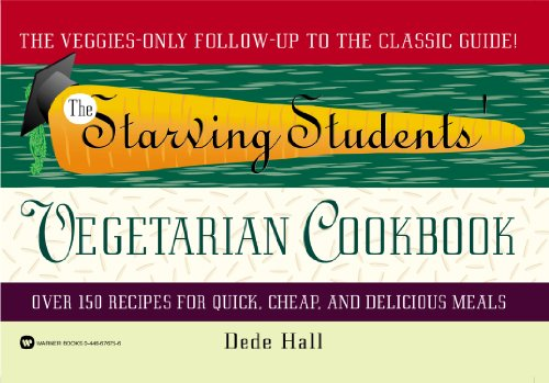 The Starving Students Vegetarian Cookbook By Dede Hall
