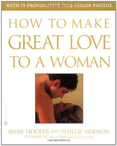 How to Make Great Love to a Woman By Anne J Hooper