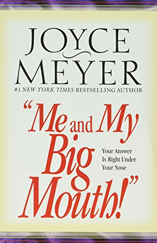 Me and My Big Mouth: The Answer is Right Under Your Nose: Study Guide by Joyce Meyer