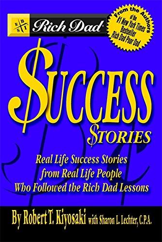 Rich Dad's Success Stories By Robert T. Kiyosaki