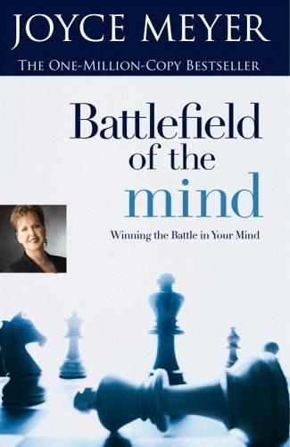 Battlefield Of The Mind - Winning The Battle In Your Mind By Joyce Meyer