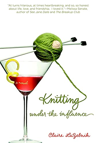 Knitting Under The Influence By Claire LaZebnik