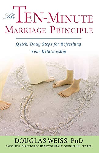 The Ten-Minute Marriage Principle By Douglas Weiss
