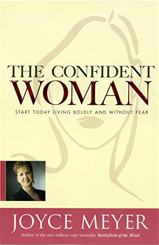 The Confident Woman By Joyce Meyer
