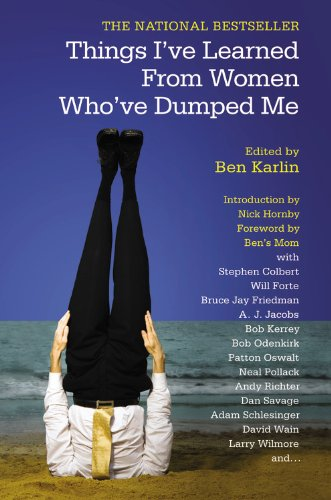 Things I've Learned From Women Who've Dumped Me By Ben Karlin