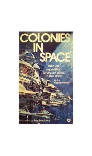Colonies in Space By T. A. Heppenheimer
