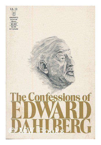 The confessions of Edward Dahlberg / Edward Dalhberg By Edward Dahlberg