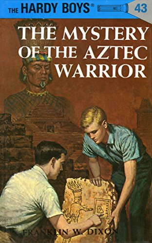 The Mystery of the Aztec Warrior By Franklin W. Dixon