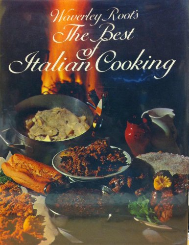 The Best of Italian Cooking By Waverley Root