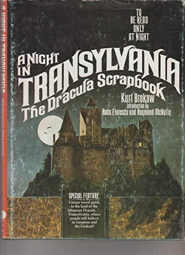 A Night in Transylvania: The Dracula Scrapbook By Kurt Brokaw