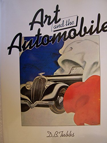 Art and the Automobile By D B Tubbs