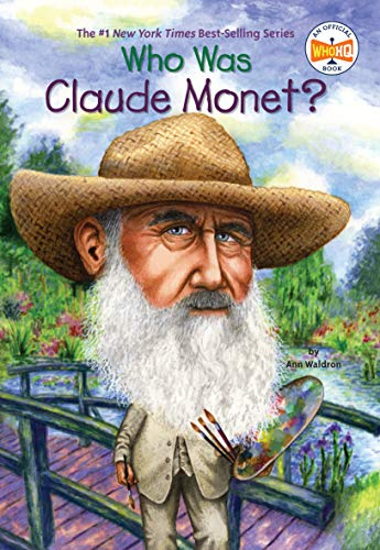 Who Was Claude Monet? By Ann Waldron