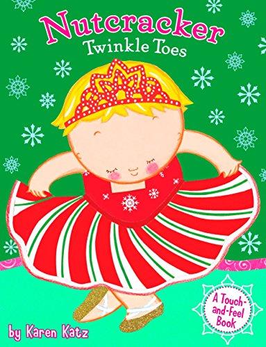 Nutcracker Twinkle Toes By Karen Katz