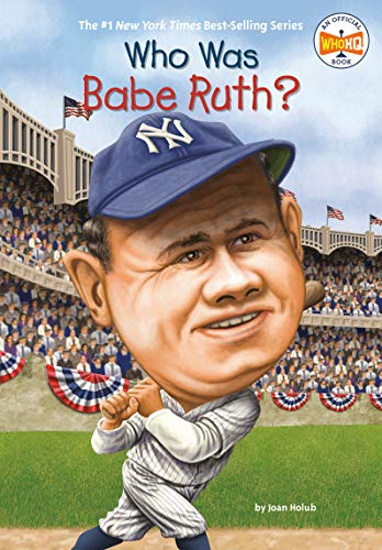 Who Was Babe Ruth? By Joan Holub