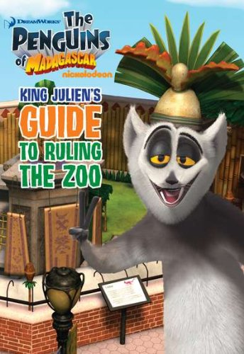 King Julien's Guide to Ruling the Zoo By Michael Anthony Steele