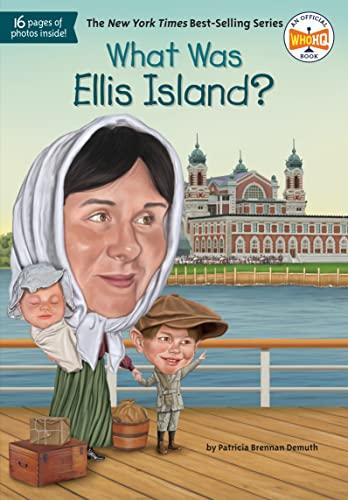 What Was Ellis Island? von Patricia Brennan Demuth