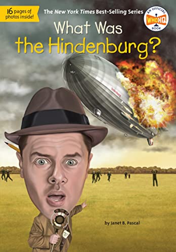 What Was the Hindenburg? By Janet B. Pascal