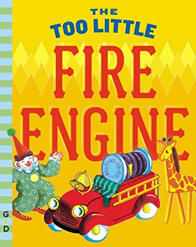 The Too Little Fire Engine By Jane Flory