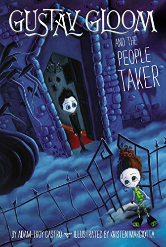 Gustav Gloom and the People Taker By Adam-Troy Castro