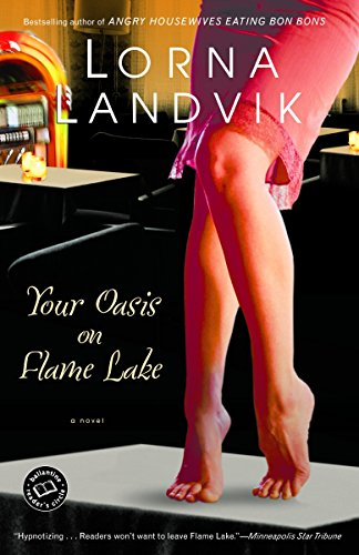 Your Oasis on Flame Lake By Lorna Landvik