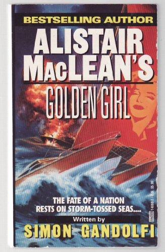 Alistair MacLean's Golden Girl By Simon Gandolfi