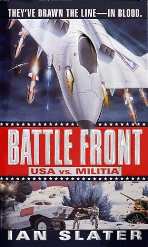 Battle Front: USA Vs Militia By Ian Slater