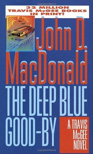 Deep Blue Goodbye By John D. MacDonald